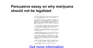 persuasive essay on why marijuana should not be legalized google persuasive essay on why marijuana should not be legalized google docs