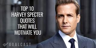 Top That Motivate You Will Specter Harvey Quotes 10 Forever