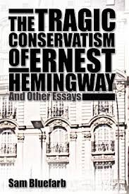the tragic conservatism of ernest hemingway and other essays by  17124441