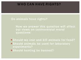 animals and society an introduction to human animal studies ppt  who can have rights do animals have rights
