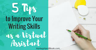tips to improve your writing skills as a virtual assistant  do i need to have good writing skills as a virtual assistant