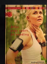 weet wat je eet alles over sport en voeding