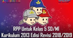 Contoh rpp 1 lembar mode daring kelas v (5) sd/mi tahun 2020. Lengkap Rpp Untuk Kelas 5 Sd Mi Kurikulum 2013 Edisi Revisi 2018 2019 Bospedia