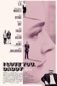 I Love You Daddy 2017 Imdb
