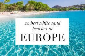 20 best white sand beaches in europe