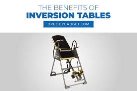 benefits of inversion tables how