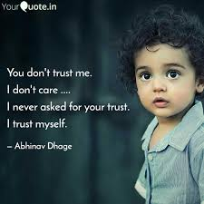 You Dont Trust Me I Don Quotes Writings By Abhinav Dhage