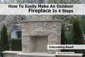 having a fire outside is a great way to enjoy yourself even on a chilly night making a fantastic outdoor fireplace makes it safe and fun to have all the