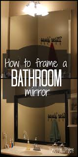 Framing A Large Mirror Framing A Bathroom Mirror Tempting Thyme