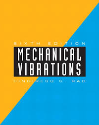 Rao Mechanical Vibrations 6th Edition Pearson