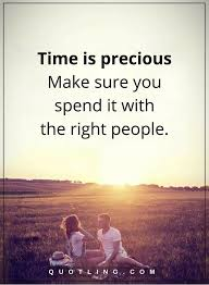 Quotes About Time Mesmerizing Time Quotes Time Is Precious Make Sure You Spend It With The Right