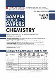 Oswaal Cbse Sample Question Papers For Class 12 Chemistry (Mar.2018 ...