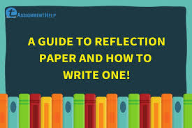 The most important thing here is. A Guide To Reflection Paper And How To Write One Total Assignment Help