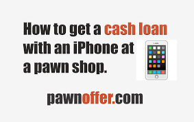how to get a cash loan with an iphone 7 at a 6 or 6s