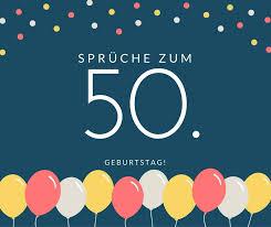 Awesome Geburtstagswuensche 50 Geburtstag Mann 12 Freche Sprüche