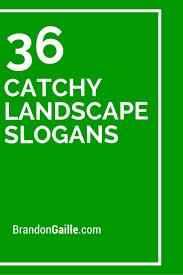101 Catchy Landscape Slogans And Taglines Catchy Slogans