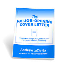 How To Apply When There Is No Opening 7 Sentence Cover Letter