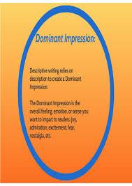 dominant impression essay essay topics 3 a dominant impression descriptive writing on emaze