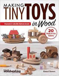 Making Wooden Games Making Tiny Toys in Wood Ornaments Collectible Heirloom Accents 35