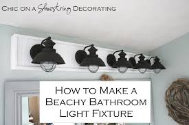 Bathroom Lighting Fixture Chic On A Shoestring Decorating How To Build A Bathroom Light Fixture