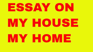 essay on my house home speech on my house home  essay on my house home speech on my house home