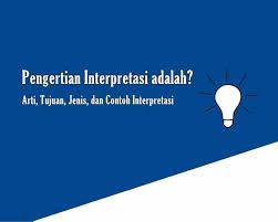 Download ppt apa itu jadual spesifikasi ujian ( jsu ). Pengertian Interpretasi Adalah Arti Tujuan Jenis Dan Contoh Interpretasi Sepositif