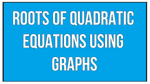 how to find the roots of quadratic equation using graphs polynomials maths algebra