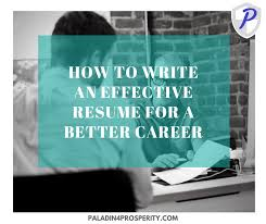 How To Write Effective Resumes For Better Careers Paladin