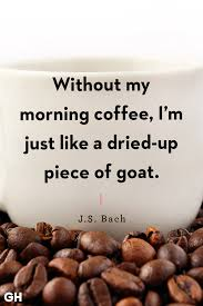 40 Funny Coffee Quotes Best Coffee Quotes And Sayings