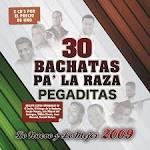 30 Bachatas Pa'La Raza Pegaditas: Lo Nuevo y lo Mejor 2009