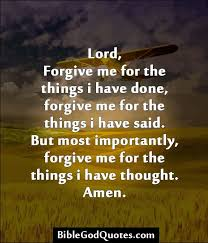 Forgive Me Quotes Simple God Forgive Me Quotes Lord Forgive Me For The Things I Have Done