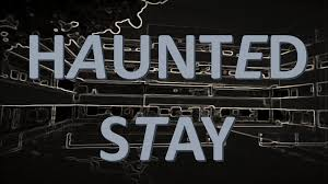 Haunted Stay