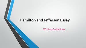 thomas jefferson essay thomas jefferson legal commonplace book  hamilton and jefferson essay writing guidelines writing an 1 hamilton and jefferson essay writing guidelines