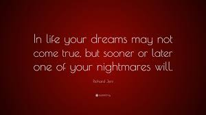 """Your Dream Comes True Quotes Best of Richard Jeni Quote """"In Life Your Dreams May Not Come True But"""