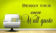 Small Picture Design Your Own Wall Quote eBay