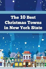 10 best christmas towns in new york state