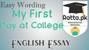 my first day at college english essay easy wording inter nd my first day at college english essay easy wording inter 2nd year 12th english