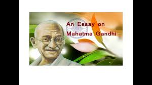 an essay on mahatma gandhi speech in english gandhi jayanti an essay on mahatma gandhi speech in english gandhi jayanti