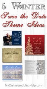 Winter Wedding Save The Date 5 Winter Save The Date Theme Ideas My Online Wedding Help Wedding