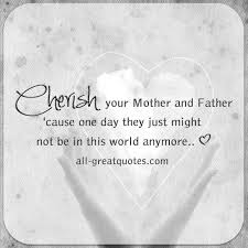 Losing A Parent Quotes Best Cherish Your Mother And Father Grief Loss Quote Cards
