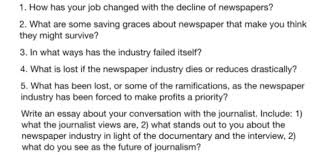 are there any journalists that would mind taking t com 1 how has your job changed the decline of newspapers 2 what