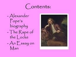 alexander pope an essay on man ppt alexander pope an essay on man 2 contents