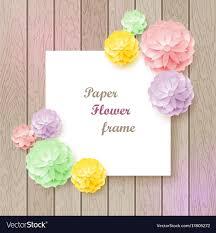 Paper Flower Frame Vintage Background With Paper Flower Frame Vector Image