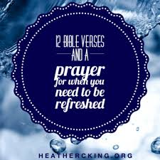 12 Bible Verses and a Prayer for When You Need to be Refreshed – Heather C.  King – Room to Breathe