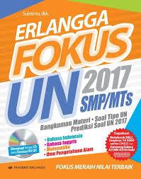 Sedangkan untuk copy paste tidak diijinkan, terutama untuk di publikasikan kembali di blog sobat. Jual Erlangga Fokus Un 2017 Smp Mts Kota Surabaya Syauqia Food Tokopedia