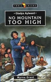 Gladys Aylward: No Mountain Too High, Trail Blazers Series: Myrna Grant:  9781857925944 - Christianbook.com