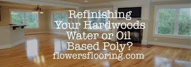 oil based or water based polyurethane which is better for refinishing hardwood floors
