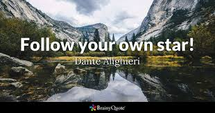 Dante Quotes Awesome Follow Your Own Star Dante Alighieri BrainyQuote