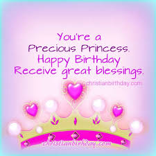Christian Princess Quotes Best Of You're A Precious Princess Happy Birthday And Blessings Christian