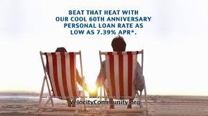 beat that heat with a cool 60th anniversary personal loan rate from velocity community credit union